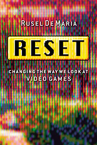 Reset: Changing the Way We Look at Video Games (BK Currents)