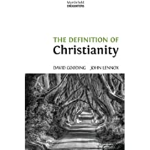 The Definition of Christianity: Volume 2 (Myrtlefield Encounters)