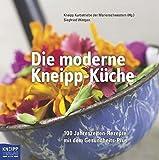 Die moderne Kneipp-Küche: 100 Jahreszeiten-Rezepte mit dem Gesundheits-Plus