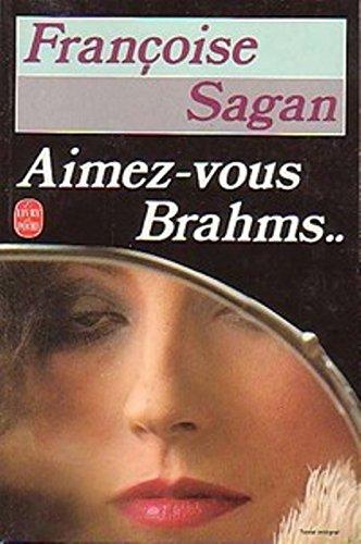 AIMEZ-VOUS BRAHMS... par Françoise Sagan