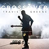 Songtexte von Travis Greene - Crossover: Live from Music City