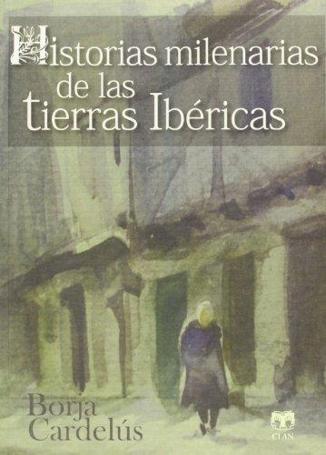 Historias Milenarias De Las Tierras Ibéricas (Testimonios Rurales)