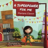 A superpower for me by Mariana Llanos (2015-09-15)