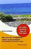 Raus aus der Schulpflicht - mitten in Deutschland: Meinungsbildung, Umsetzung, Alltag