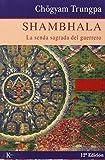 Shambhala. La Senda Sagrada Del Guerrero (Sabiduría Perenne)