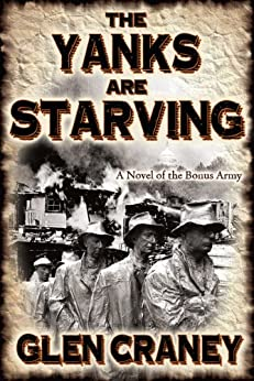 The Yanks Are Starving: A Novel of the Bonus Army by [Craney, Glen]
