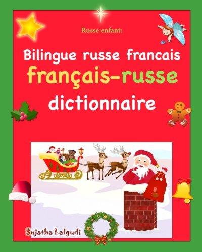 Russe enfant: Bilingue russe francais: Les premiers mots en russe, Noël, Dictionnaire russe français, russe bilingue