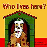 """Children's Book: """"Who lives here?"""" : Illustrated Picture Book for ages 2 - 5, Bedtime story, Animal picture book for Toddler, Beginner readers (My first series 1)"""