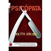 Psicopata / Psychopath (Spanish Edition) by Keith R. Ablow (2005-06-30)