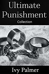 Ultimate Punishment (Taboo punishment sex collection)
