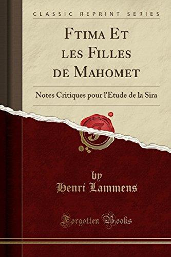 Fātima Et Les Filles de Mahomet: Notes Critiques Pour l'Étude de la Sira (Classic Reprint) par Henri Lammens