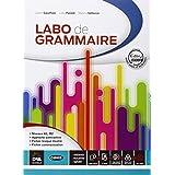 Labo de grammaire. Con e-book. Con espansione online. Per le Scuole superiori. Con DVD-ROM