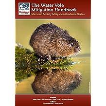 The Water Vole Mitigation Handbook: The Mammal Society Guidance Series (Mammal Society Series) (Mammal Society Mitigation Guidance Series)
