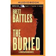 The Buried (Jonathan Quinn Thriller) by Brett Battles (2015-08-04)