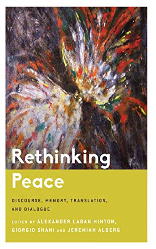 Rethinking Peace: Discourse, Memory, Translation, and Dialogue (Critical Perspectives on Religion in International Politics) (English Edition)