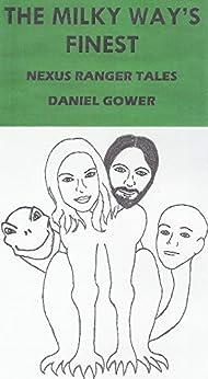 The Milky Way's Finest: Nexus Ranger Tales (English Edition) di [gower, daniel]