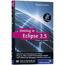Einstieg in Eclipse 3.5: RCP-, Web- und AJAX-Anwendungen entwickeln, Ant, Refactoring, Debugging, Subversion, CVS, Plug-ins (Galileo Computing)