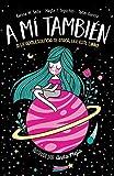 A mí también: Si la adolescencia te ataca, lee este libro (NO FICCIÓN JUVENIL)