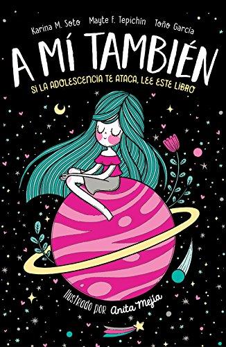 A mí también: Si la adolescencia te ataca, lee este libro (No ficción ilustrados) por Karina M. Soto