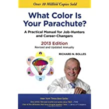 What Color Is Your Parachute? 2013: A Practical Manual for Job-Hunters and Career-Changers by Richard N. Bolles (2012-08-14)