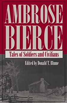Tales of Soldiers and Civilians: Ambrose Bierce by [Blume, Donald]