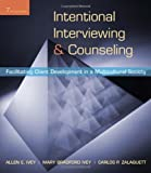 Intentional Interviewing and Counseling: Facilitating Client Development in a Multicultural Society by Ivey, Allen E., Ivey, Mary Bradford, Zalaquett, Carlos P. (2009) Paperback