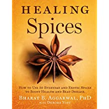 Healing Spices: How to Use 50 Everyday and Exotic Spices to Boost Health and Beat Disease (English Edition)