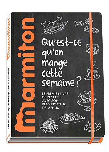 Mes menus Marmiton - Qu'est-ce qu'on mange cette semaine ? par Collectif