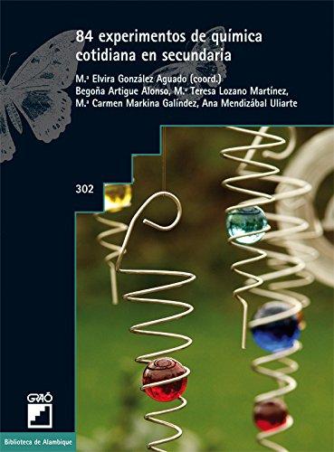 84 experimentos de química cotidiana en secundaria: 302 (Biblioteca De Alambique) - 9788499805252 por Mª Begoña Artigue Alonso