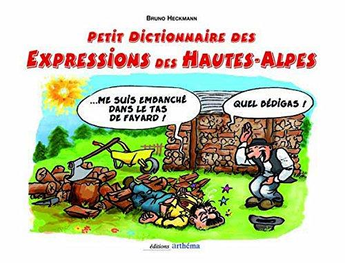 PETIT DICTIONNAIRE DES EXPRESSIONS HAUTES-ALPES ILLUSTREES
