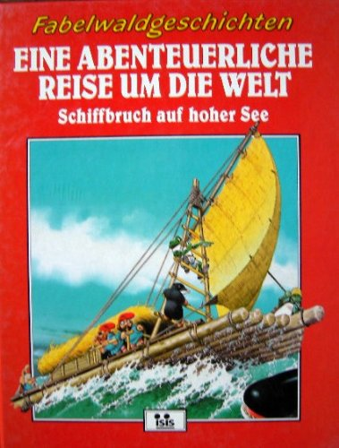 Tony Wolf: Fabelwaldgeschichten Eine abenteuerliche Reise um die Welt Schiffbruch auf hoher See ...