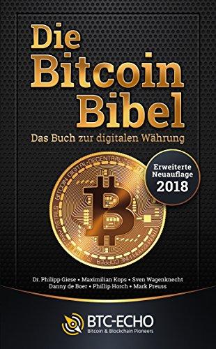 Die Bitcoin Bibel: Das Buch zur digitalen Währung