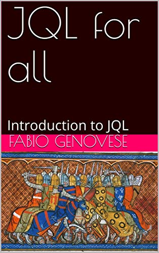 JQL for all: Introduction to JQL (English Edition)