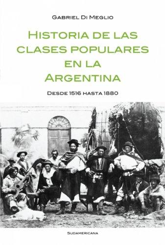 Historia de las clases populares en la Argentina: Desde 1516 hasta 1880