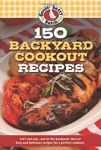 150 Backyard Cookout Recipes (July Of Fourth Bbq)