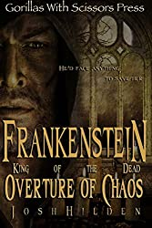 Frankenstein King of the Dead: Overture of Chaos: Volume 1