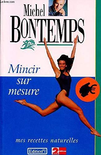 Mincir sur mesure: Mes recettes naturelles par Michel Bontemps