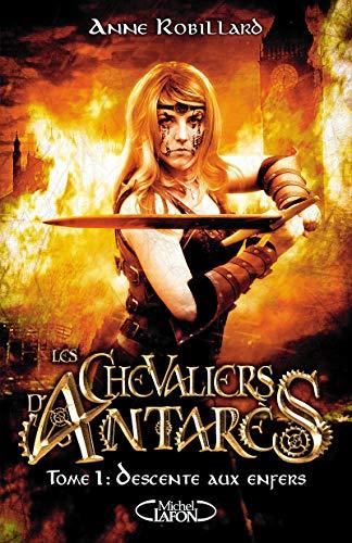 Les chevaliers d'Antarès - tome 1 Descente aux enfers