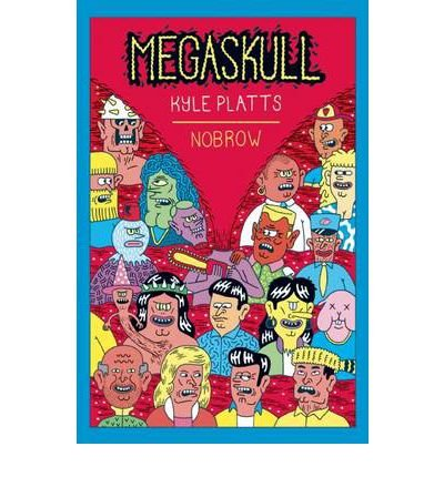 { MEGASKULL (NOBROW SERIAL BOX) } By Platts, Kyle ( Author ) [ Dec - 2012 ] [ Paperback ]