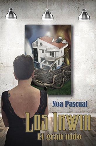 Los Irwin: El gran nido (Saga Los Irwin nº 3) (Spanish Edition)
