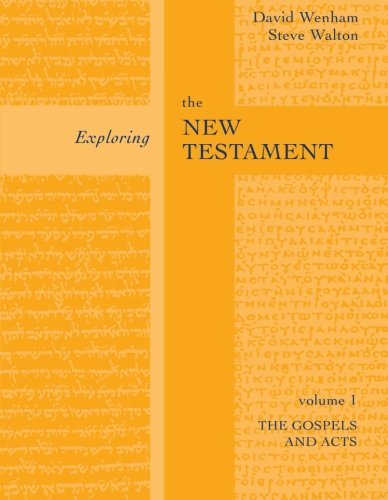 Exploring the New Testament: The Gospels and Acts: Volume 1 (Exploring the New Testament 1) by Steve Walton (2011-04-22)