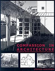 Compassion in Architecture: Evidence-based Design for Health in Louisiana by Stephen Verderber (2005-12-31)