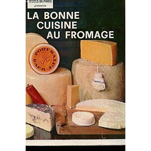 MODES DE PARIS PRESENTE LA BONNE CUISINE AU FROMAGE