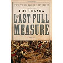 The Last Full Measure: A Novel of the Civil War (Civil War Trilogy) by Jeff Shaara (1999-04-27)