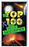 Die Top 100 der größten Katastrophen -