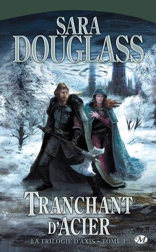 La Trilogie d'Axis, tome 1 : Tranchant d'Acier