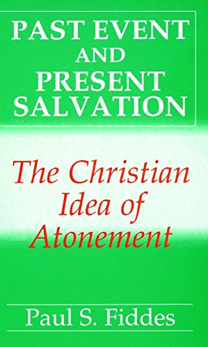 [(Past Event and Present Salvation)] [By (author) Paul S. Fiddes] published on (April, 1989)