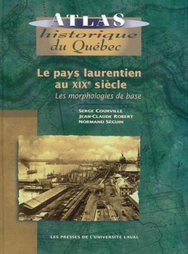 Le pays laurentien au XIXe siècle par Serge Courville