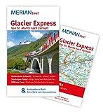 MERIAN live! Reiseführer Glacier Express Von St. Moritz nach Zermatt: MERIAN live! - Mit Kartenatlas im Buch und Extra-Karte zum Herausnehmen - Klaus Eckert, Ilona Eckert
