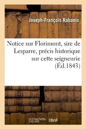 Notice sur Florimont, sire de Lesparre, précis historique sur cette seigneurie, (Éd.1843)